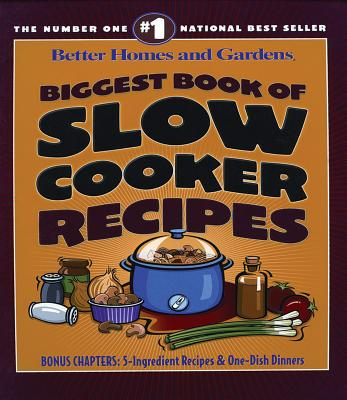 Biggest Book of Slow Cooker Recipes By Smothermon, Chuck (EDT)/ Better Homes and Gardens Books/ Holcomb, Carrie (EDT)/ Better Homes and Gardens Books (COR)